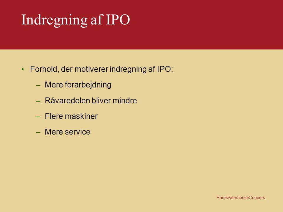Indregning af IPO Forhold, der motiverer indregning af IPO: