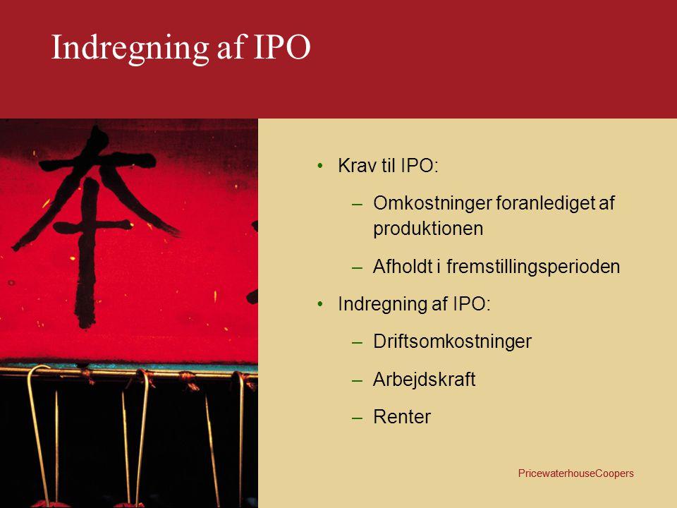Indregning af IPO Krav til IPO: