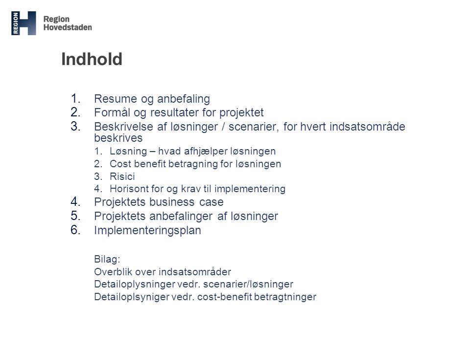 Indhold Resume og anbefaling Formål og resultater for projektet