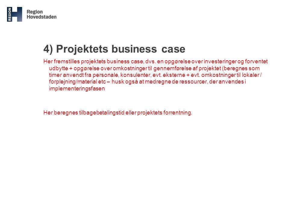 4) Projektets business case