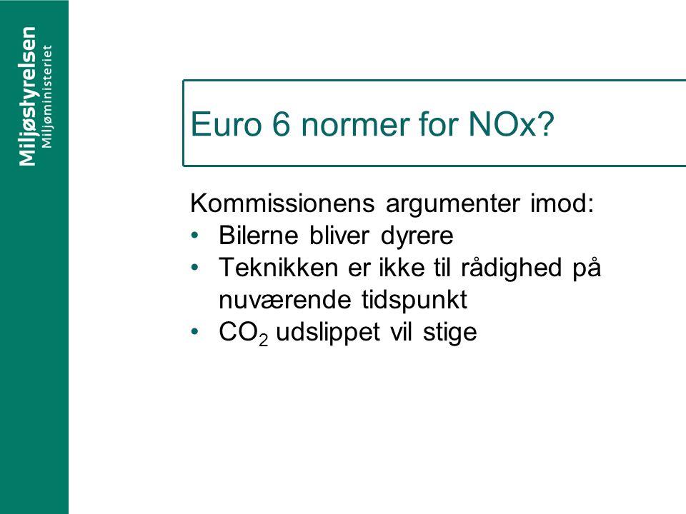 Euro 6 normer for NOx Kommissionens argumenter imod: