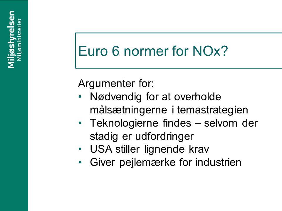 Euro 6 normer for NOx Argumenter for: