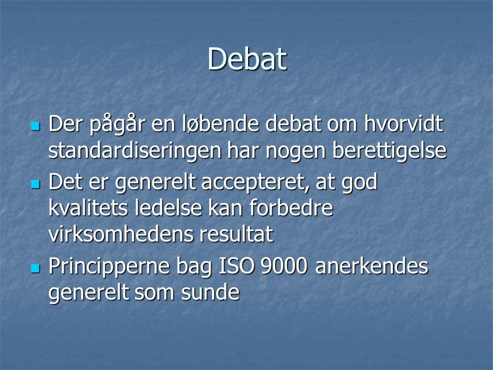 Debat Der pågår en løbende debat om hvorvidt standardiseringen har nogen berettigelse.