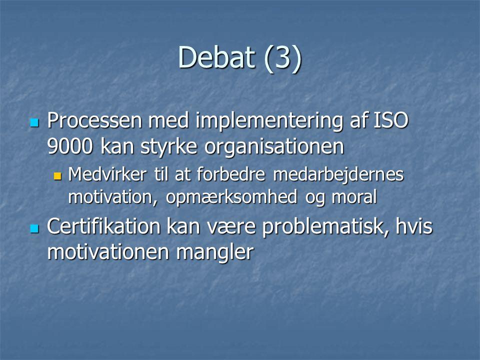 Debat (3) Processen med implementering af ISO 9000 kan styrke organisationen.