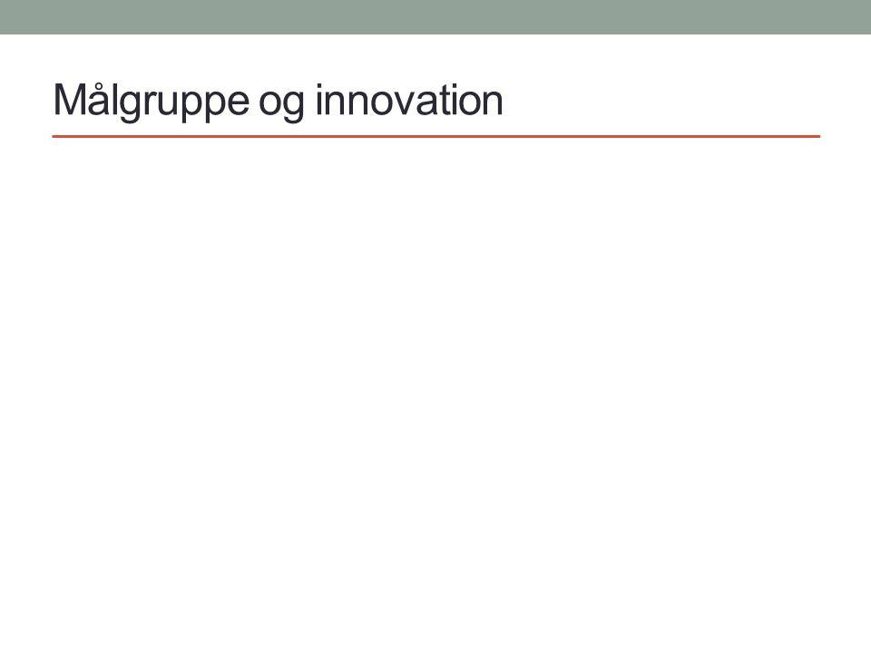 Målgruppe og innovation