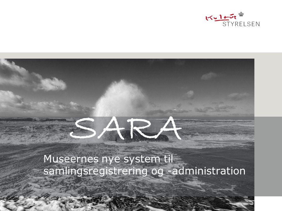 SARA Museernes nye system til samlingsregistrering og -administration