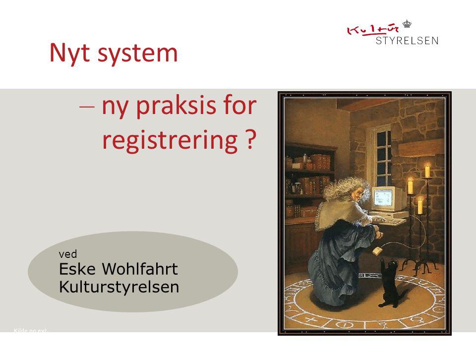– ny praksis for registrering