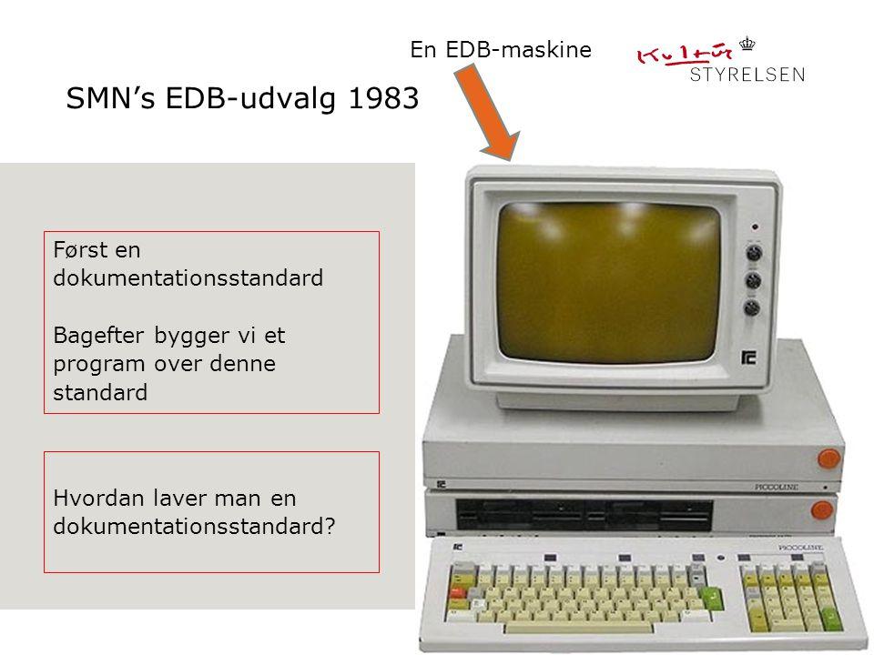 SMN's EDB-udvalg 1983 En EDB-maskine Først en dokumentationsstandard