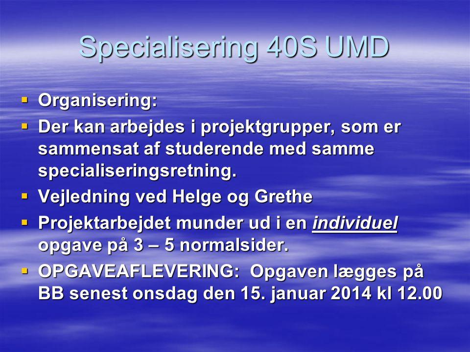 Specialisering 40S UMD Organisering: