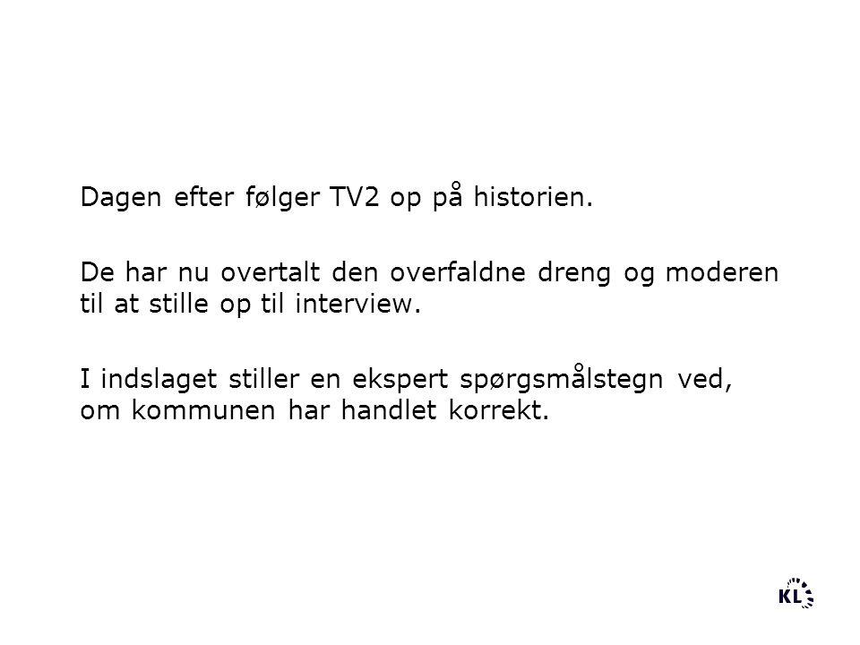 Dagen efter følger TV2 op på historien