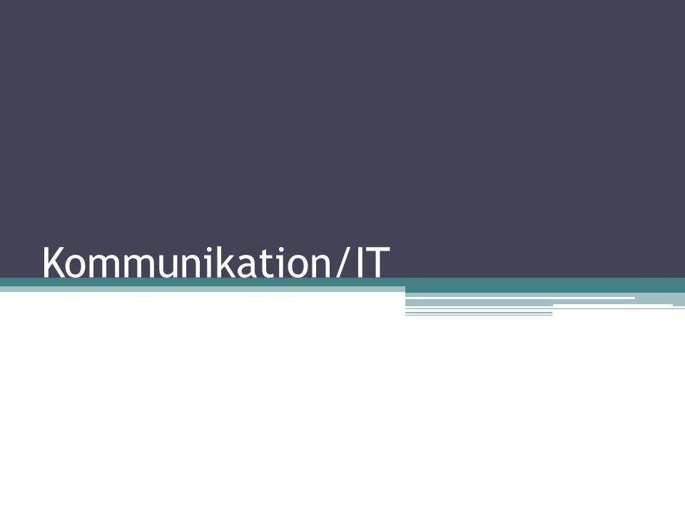 Kommunikation/IT