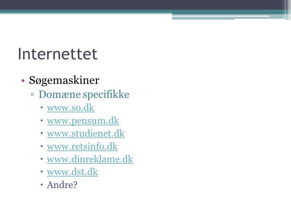 Internettet Søgemaskiner Domæne specifikke www.so.dk www.pensum.dk