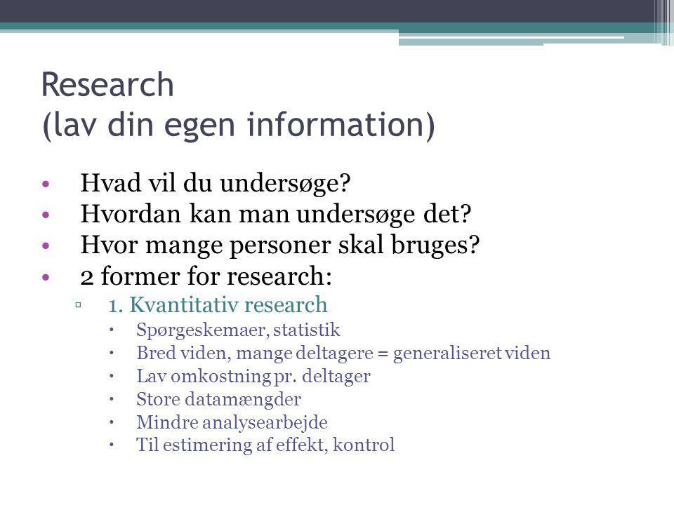 Research (lav din egen information)