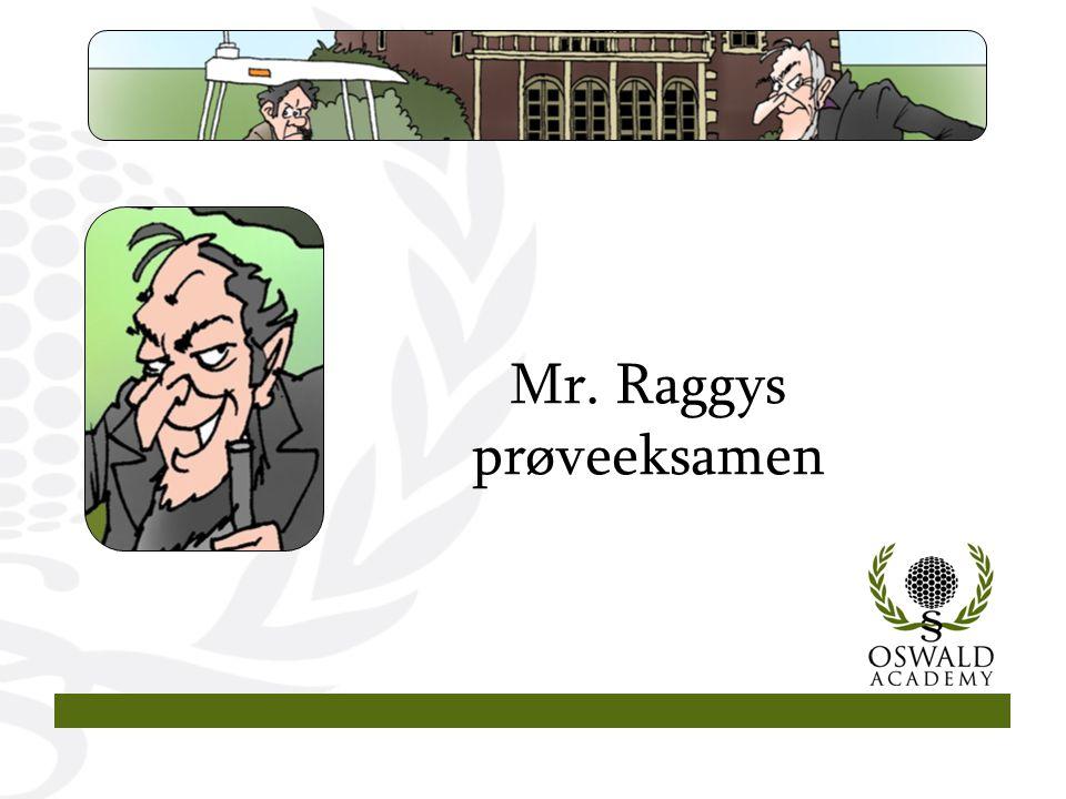 Mr. Raggys prøveeksamen