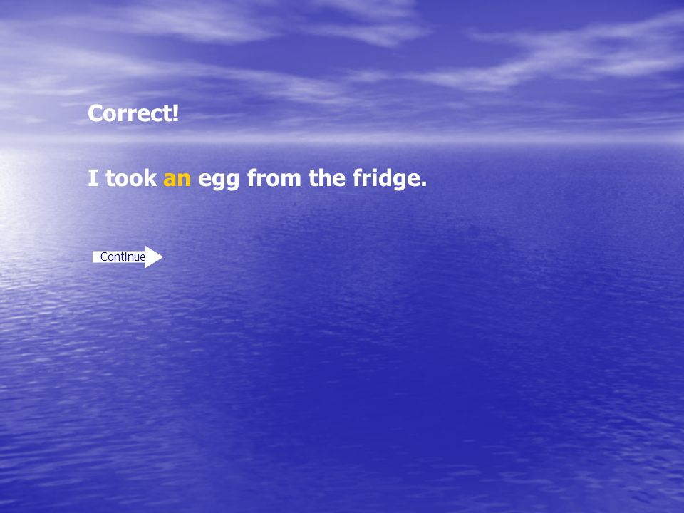 I took an egg from the fridge.