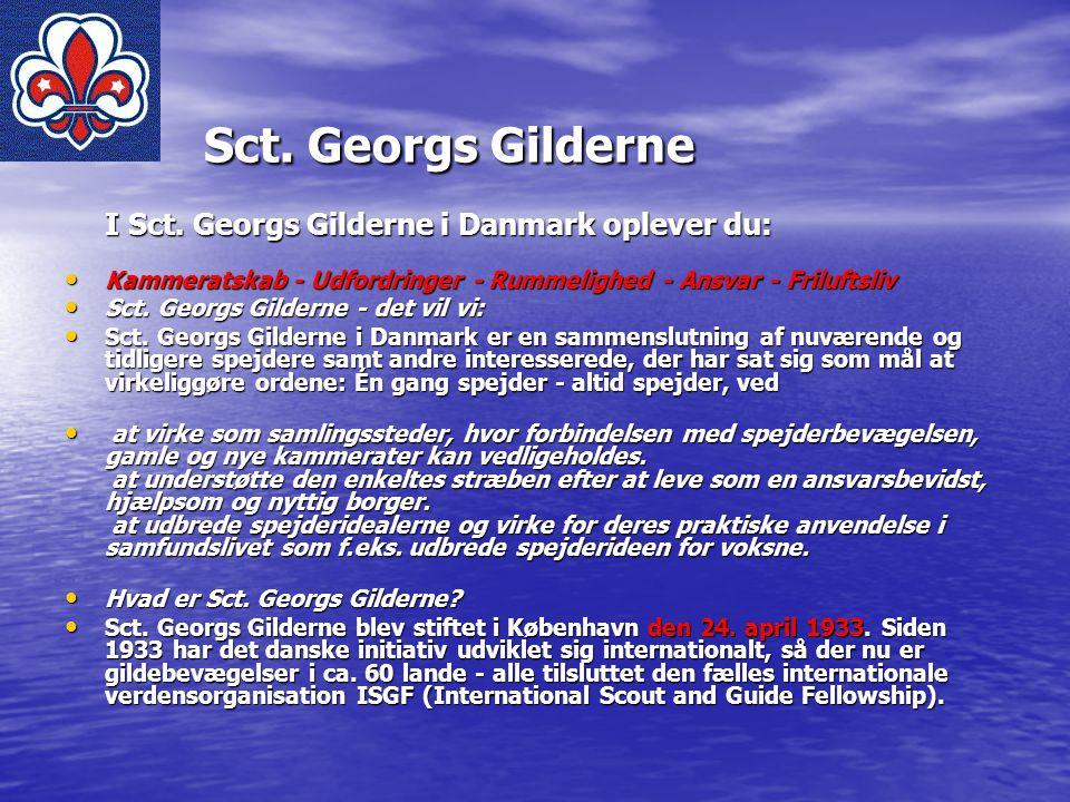 Sct. Georgs Gilderne I Sct. Georgs Gilderne i Danmark oplever du: Kammeratskab - Udfordringer - Rummelighed - Ansvar - Friluftsliv.
