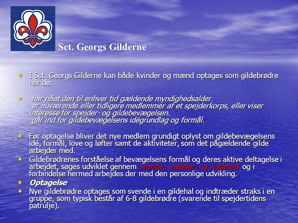 Sct. Georgs Gilderne I Sct. Georgs Gilderne kan både kvinder og mænd optages som gildebrødre når de: