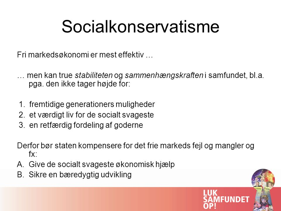 Socialkonservatisme Fri markedsøkonomi er mest effektiv …