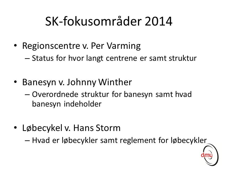 SK-fokusområder 2014 Regionscentre v. Per Varming