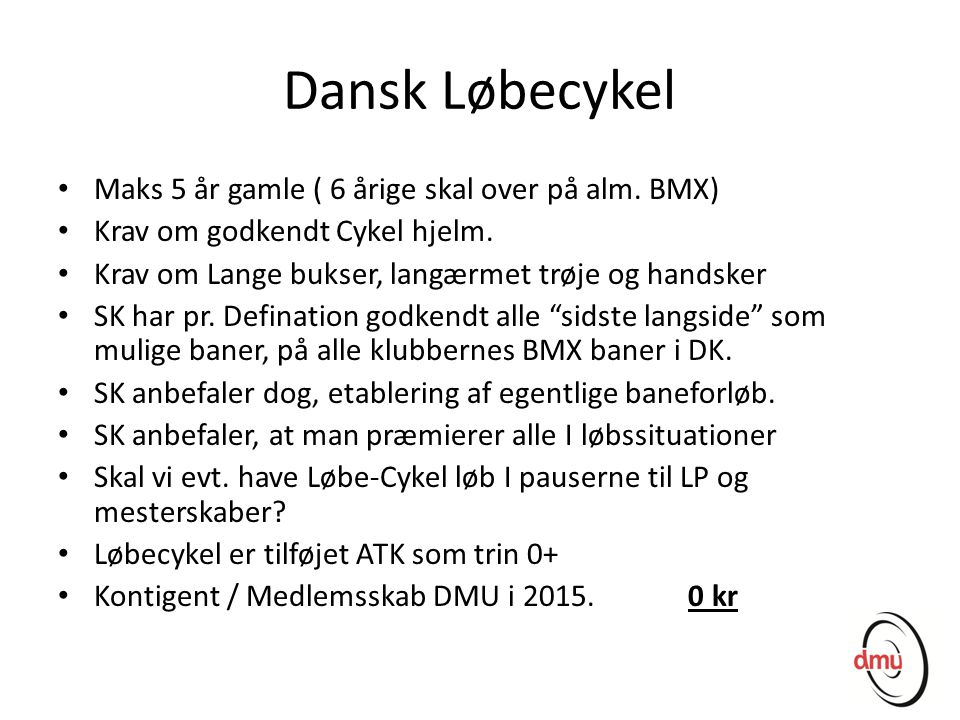 Dansk Løbecykel Maks 5 år gamle ( 6 årige skal over på alm. BMX)
