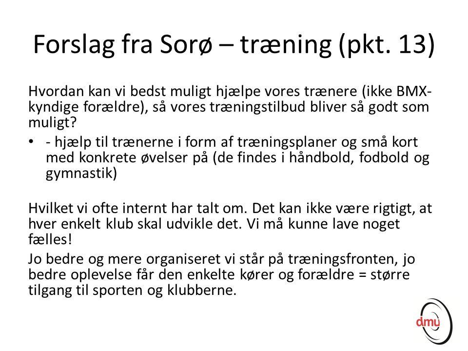 Forslag fra Sorø – træning (pkt. 13)