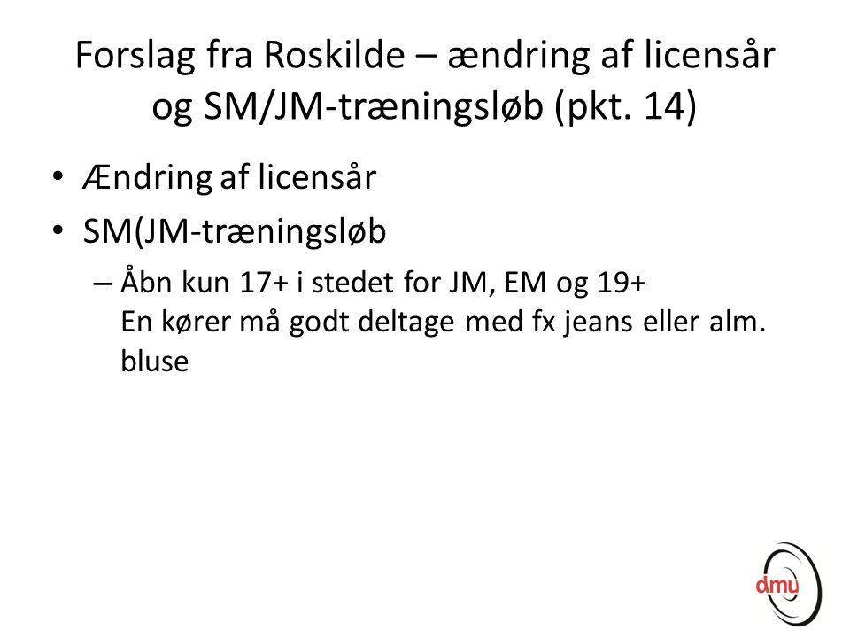 Forslag fra Roskilde – ændring af licensår og SM/JM-træningsløb (pkt