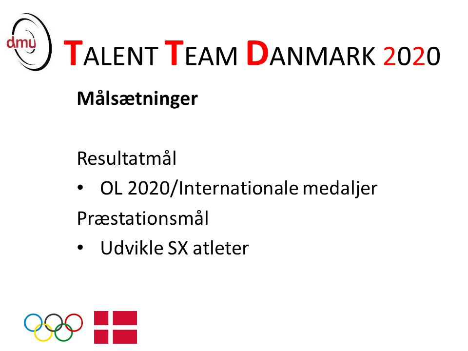 TALENT TEAM DANMARK 2020 Målsætninger Resultatmål