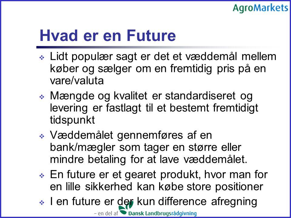 Hvad er en Future Lidt populær sagt er det et væddemål mellem køber og sælger om en fremtidig pris på en vare/valuta.