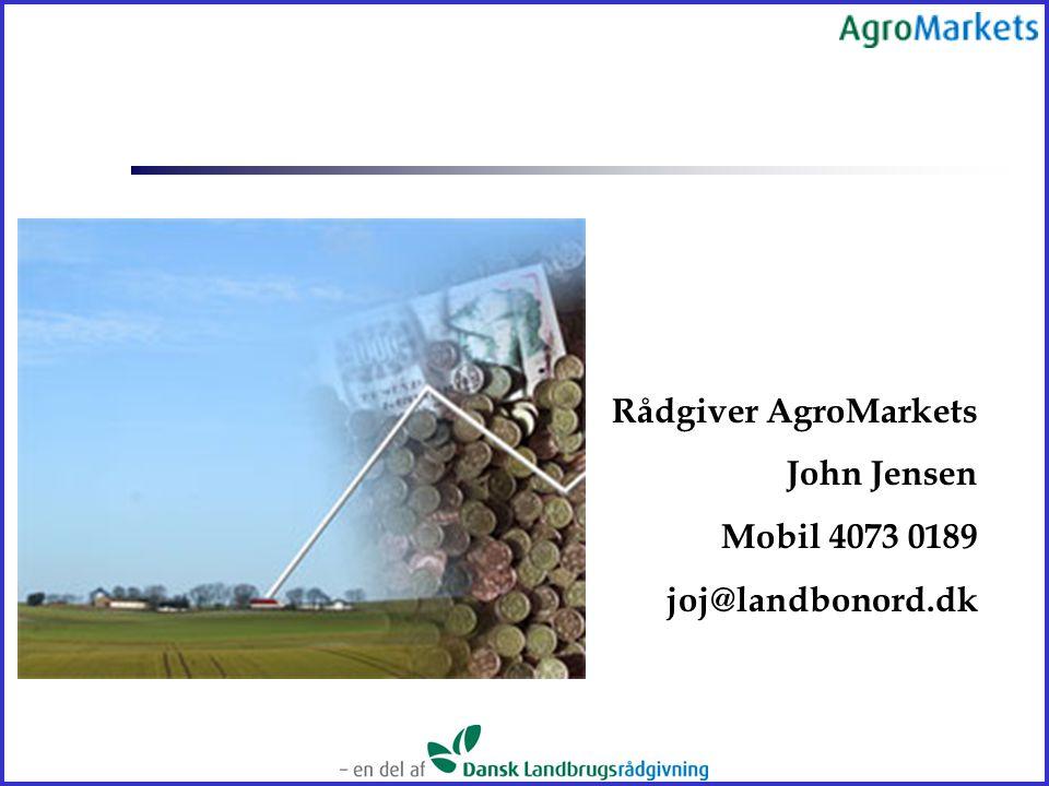 Rådgiver AgroMarkets John Jensen Mobil 4073 0189 joj@landbonord.dk