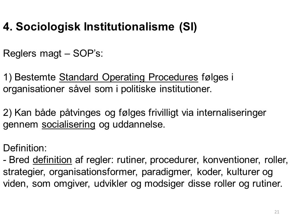 4. Sociologisk Institutionalisme (SI)