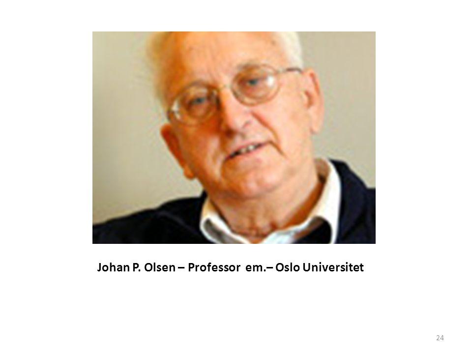 Johan P. Olsen – Professor em.– Oslo Universitet