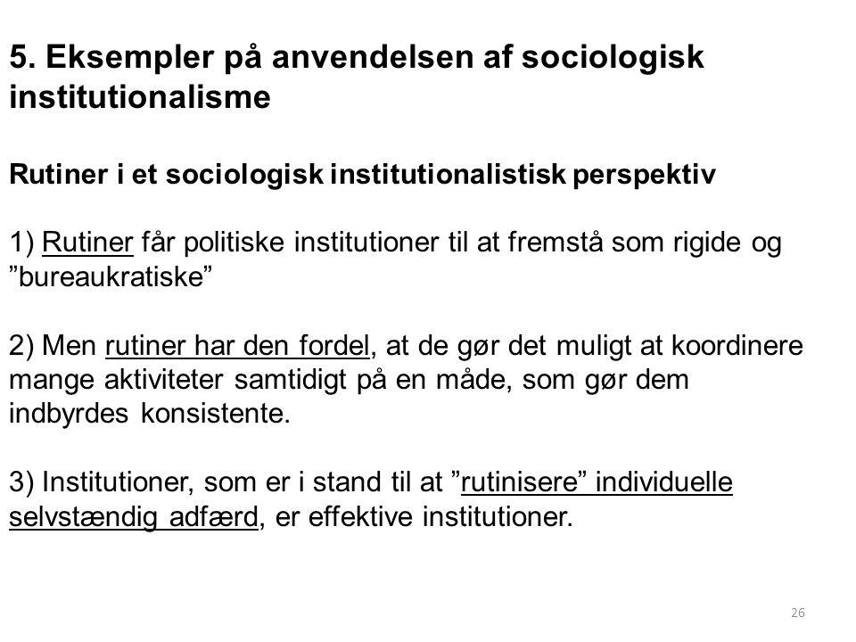5. Eksempler på anvendelsen af sociologisk institutionalisme