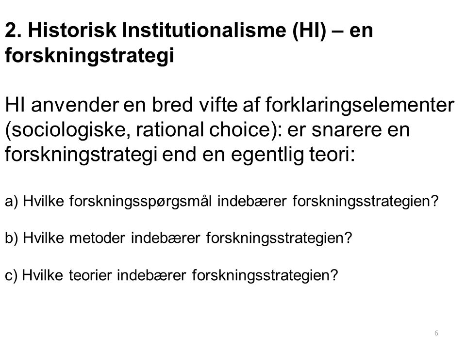 2. Historisk Institutionalisme (HI) – en forskningstrategi