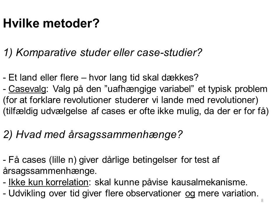 Hvilke metoder 1) Komparative studer eller case-studier