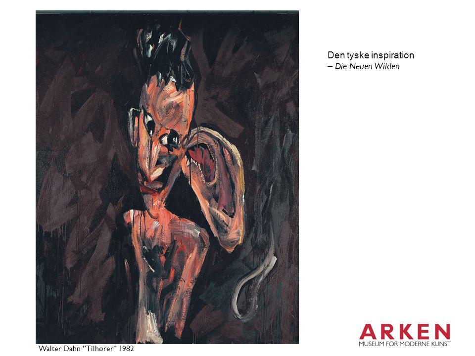Den tyske inspiration – Die Neuen Wilden Walter Dahn Tilhører 1982