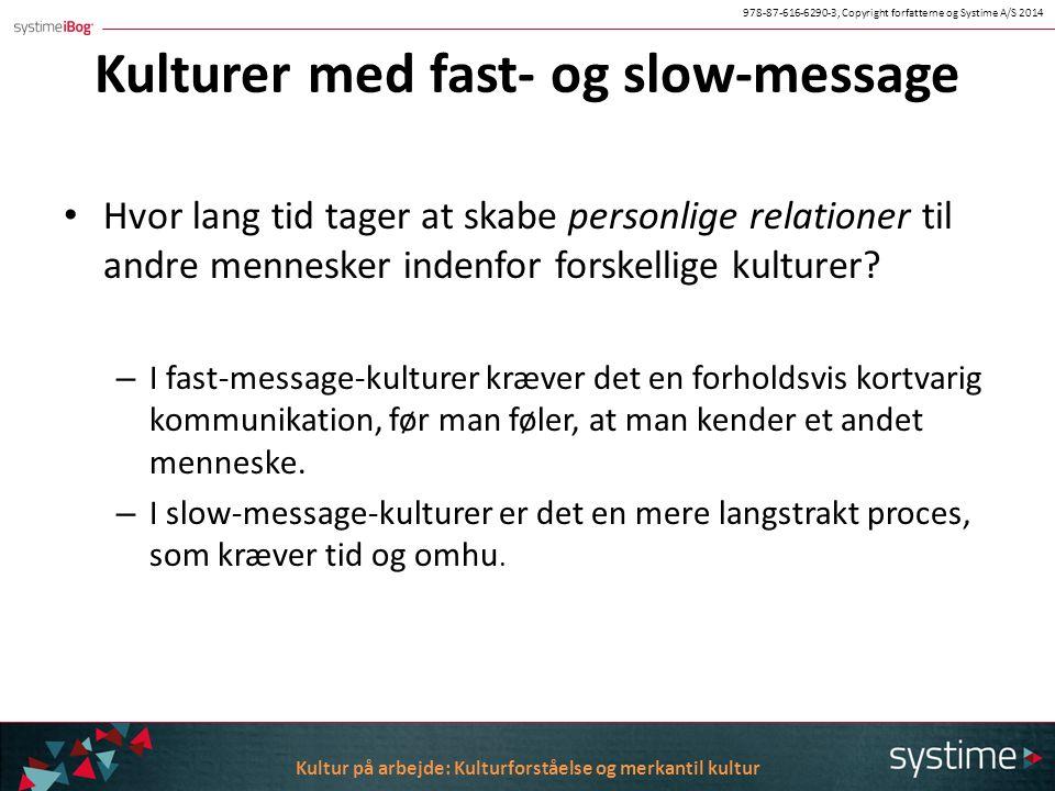 Kulturer med fast- og slow-message