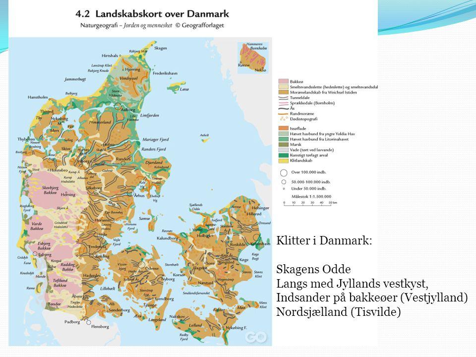 Klitter i Danmark: Skagens Odde. Langs med Jyllands vestkyst, Indsander på bakkeøer (Vestjylland)