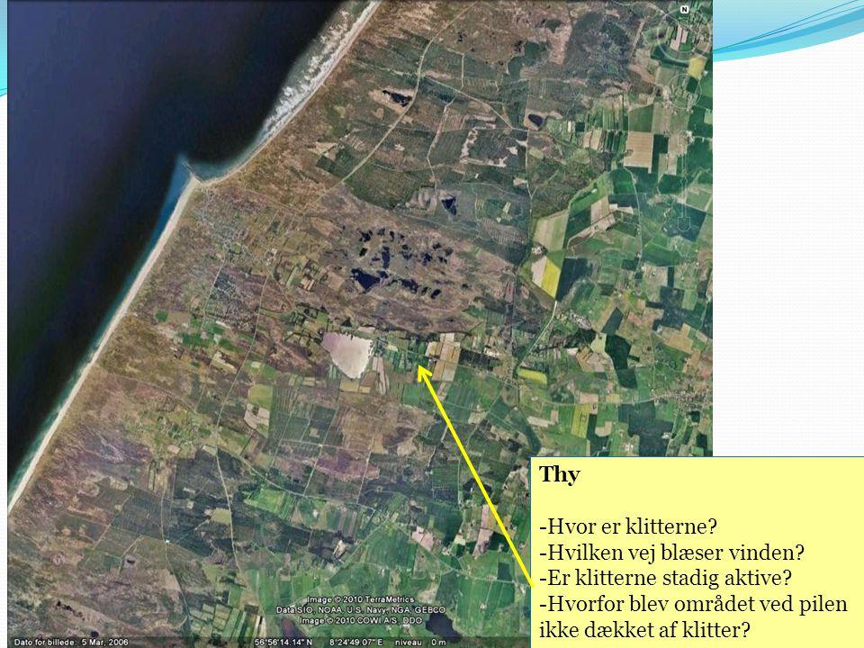 Thy Hvor er klitterne Hvilken vej blæser vinden Er klitterne stadig aktive Hvorfor blev området ved pilen.