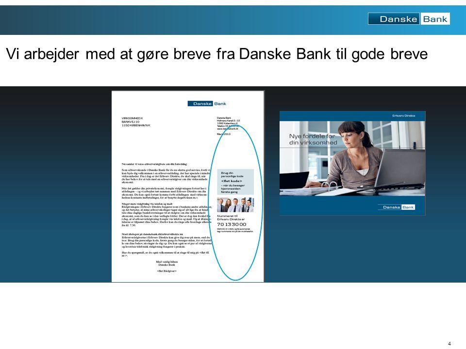 Vi arbejder med at gøre breve fra Danske Bank til gode breve