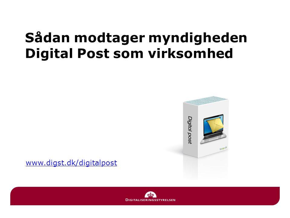 Sådan modtager myndigheden Digital Post som virksomhed