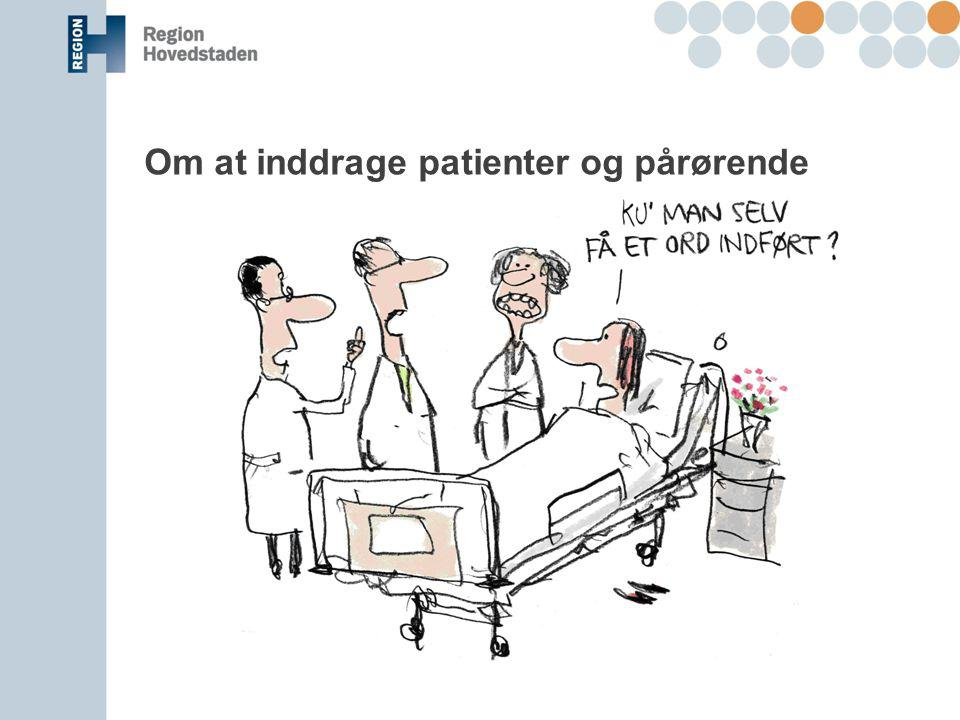 Om at inddrage patienter og pårørende