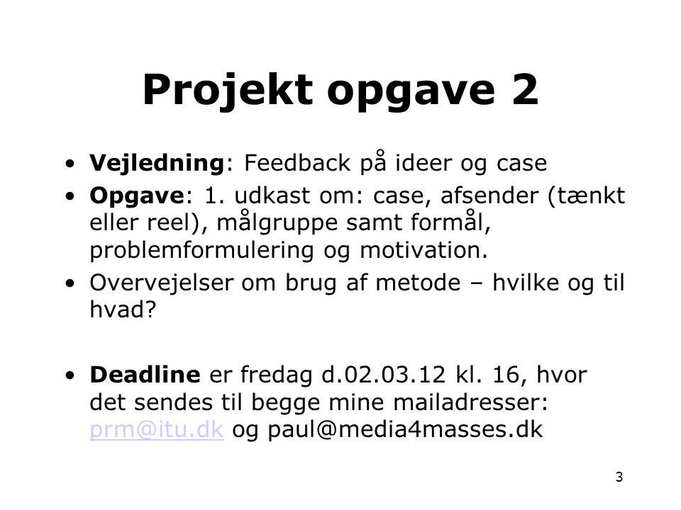 Projekt opgave 2 Vejledning: Feedback på ideer og case