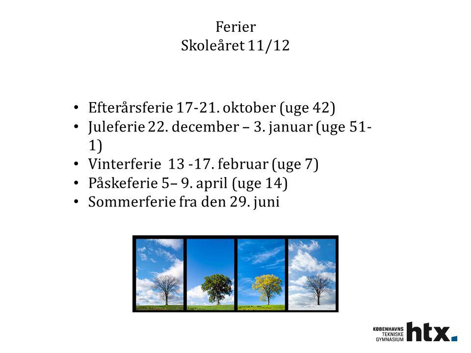 Ferier Skoleåret 11/12 Efterårsferie 17-21. oktober (uge 42) Juleferie 22. december – 3. januar (uge 51-1)
