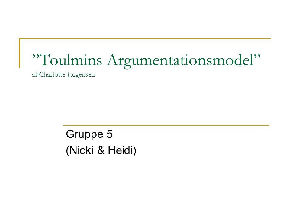 Toulmins Argumentationsmodel af Charlotte Jørgensen