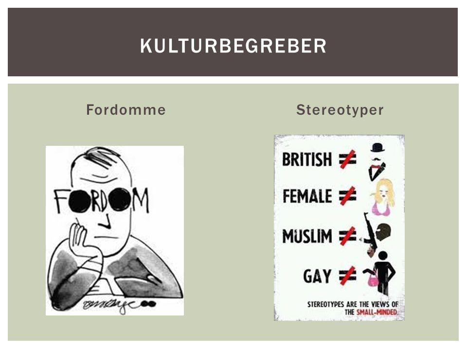 Kulturbegreber Fordomme Stereotyper