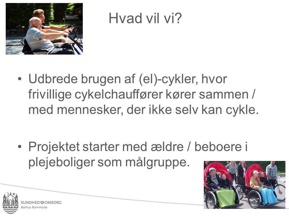 Hvad vil vi Udbrede brugen af (el)-cykler, hvor frivillige cykelchauffører kører sammen / med mennesker, der ikke selv kan cykle.