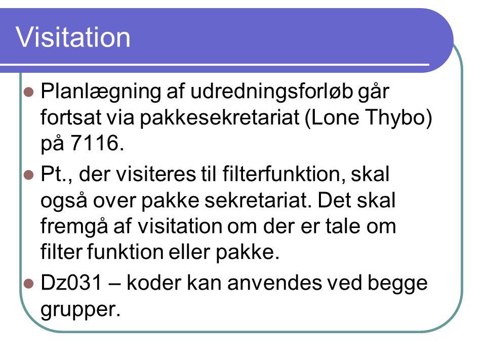 Visitation Planlægning af udredningsforløb går fortsat via pakkesekretariat (Lone Thybo) på 7116.