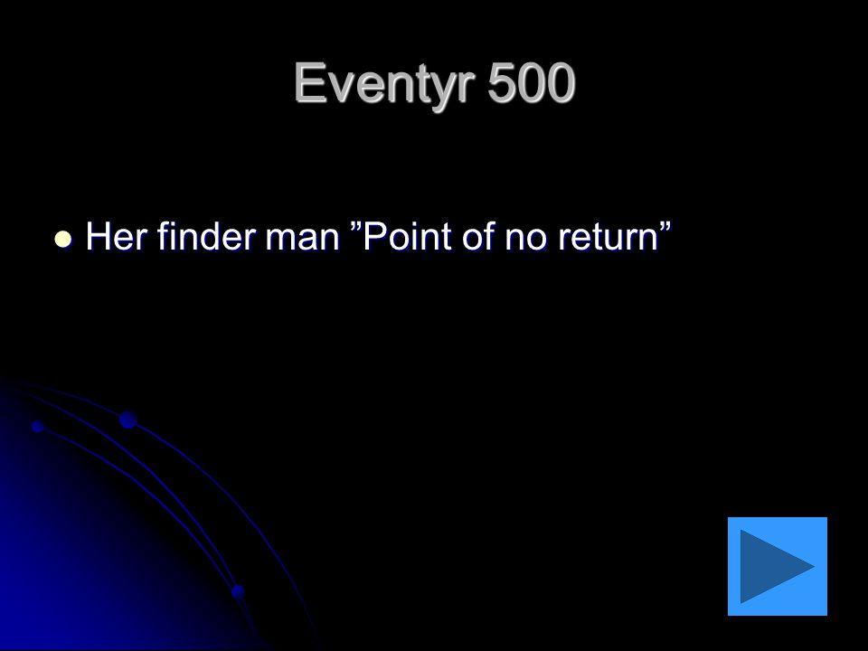 Eventyr 500 Her finder man Point of no return