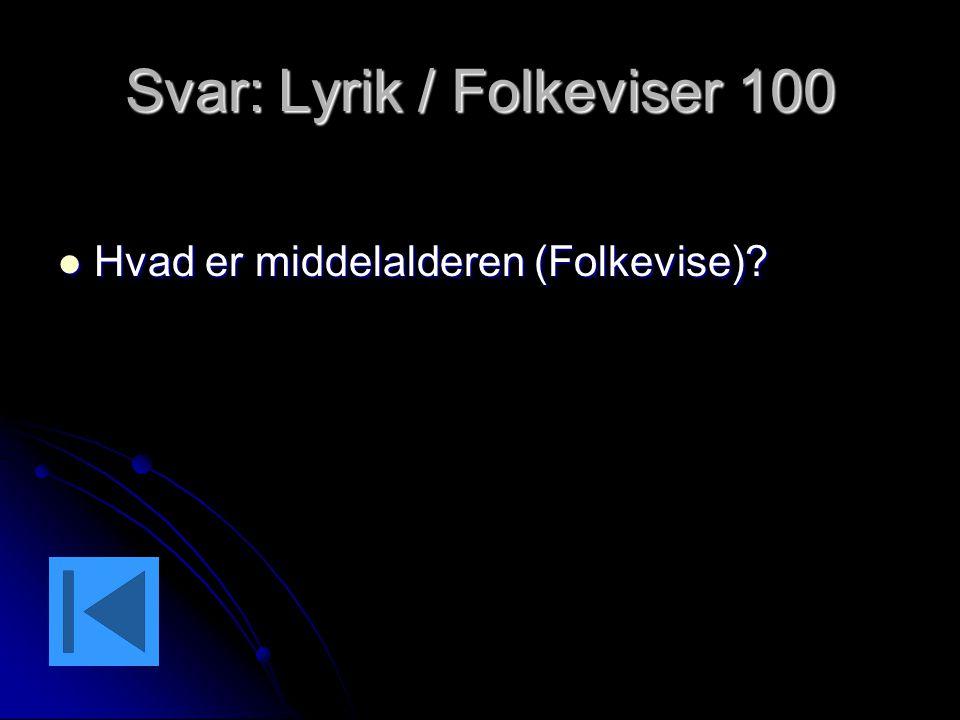 Svar: Lyrik / Folkeviser 100
