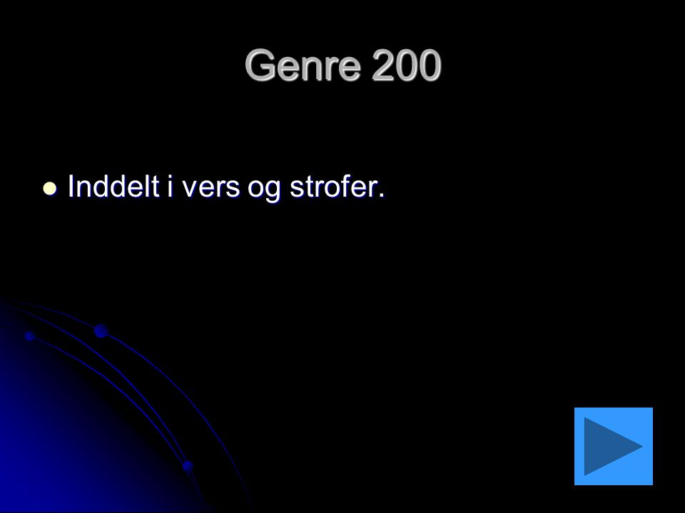 Genre 200 Inddelt i vers og strofer.